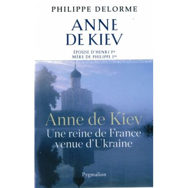 Anne de Kiev, une Reine de France venue d'Ukraine