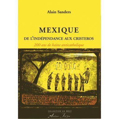 Mexique - De l'Indépendance aux Cristeros