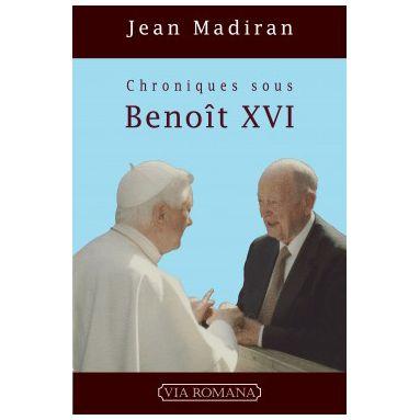 Chroniques sous Benoit XVI Tome I
