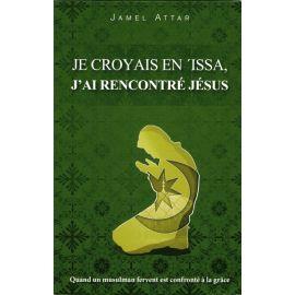 Je croyais en 'Issa j'ai rencontré Jésus