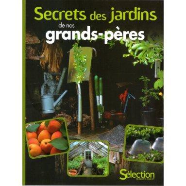 Secrets des jardins de nos grands-pères