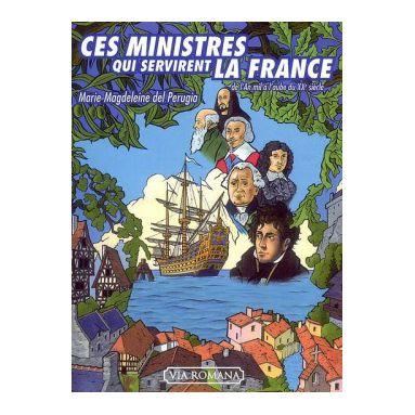 Ces Ministres qui servirent la France