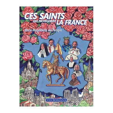 Ces Saints qui protégèrent la France