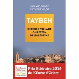 Taybeh, dernier village chrétien de Palestine - Prix de l'Oeuvre d'Orient 2016