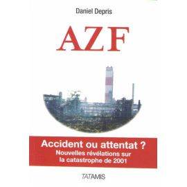 AZF accident ou attentat ?