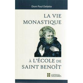 La vie monastique à l'école de saint Benoît