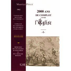 2000 ans de complot contre l'Eglise - Tome 1