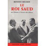 Le roi Saud ou l'Orient à l'heure des relèves