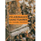 Pèlerinages et sanctuaires du monde chrétien