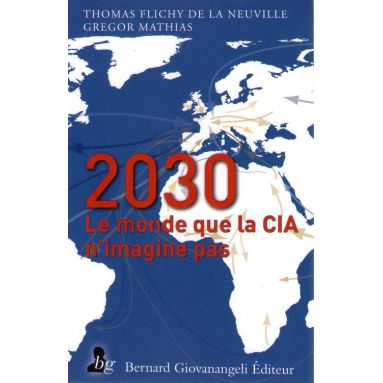 2030 le monde que la CIA n'imagine pas
