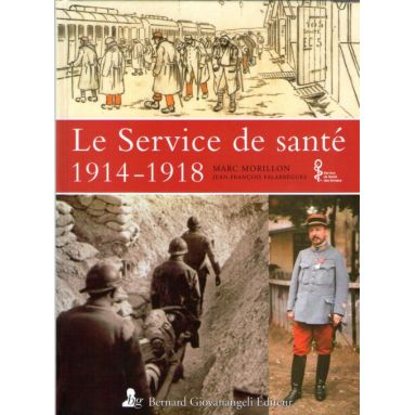 Le Service de santé 1914 - 1918