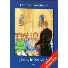Les Trois Blancheurs - Cahier d'exercices CE1 - Jésus, le Sauveur