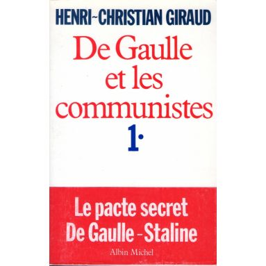 Henri Christian Giraud De Gaulle Et Les Communistes 1 2 Livres En Famille