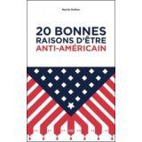 20 bonnes raisons d'être anti-américain