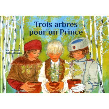 Trois arbres pour un Prince