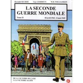 La Seconde Guerre mondiale 18 avril 1942 - 8 mai 1945