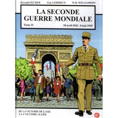 La Seconde Guerre mondiale 18 avril 1942 - 8 mai 1945