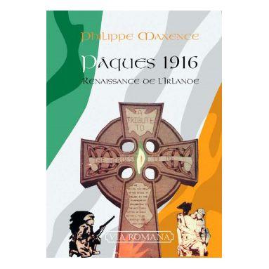 Pâques 1916 : Renaissance de l'Irlande
