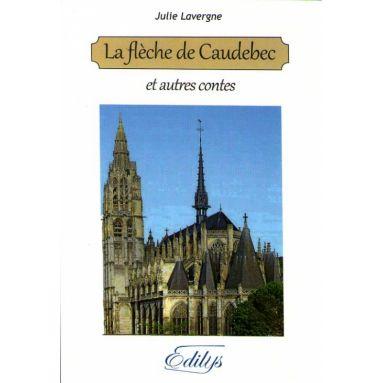 La flèche de Caudebec et autres contes