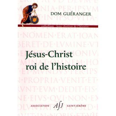 Jésus-Christ roi de l'histoire