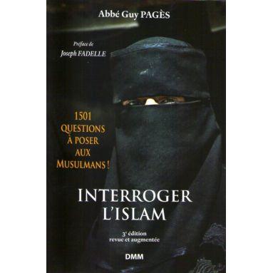 Interroger l'islam - 3ème édition revue et augmentée