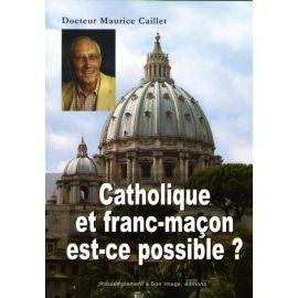 Catholique et franc-maçon est-ce possible ?