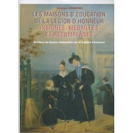 Les Maisons d'Education de la Légion d'Honneur