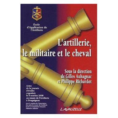 L'Artillerie, le Militaire et le Cheval