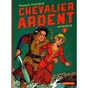 Chevalier Ardent L'intégrale 3