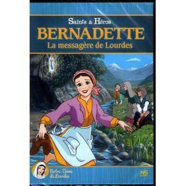 Bernadette - La messagère de Lourdes