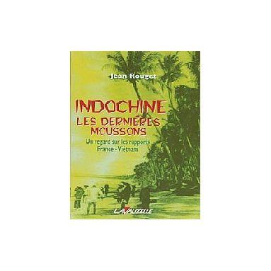 Indochine - Les dernières moussons