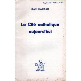 La Cité catholique aujourd'hui