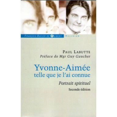 Yvonne-Aimée telle que je l'ai connue