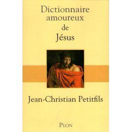 Dictionnaire amoureux de Jésus-Christ