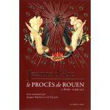 Jeanne d'Arc - Le procès de Rouen 21 février 1431- 30 mai 1431