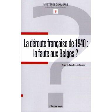 La déroute française de 1940 : la faute aux Belges ?
