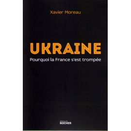 Ukraine pourquoi la France s'est trompée