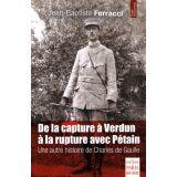De la capture à Verdun à la rupture avec Pétain