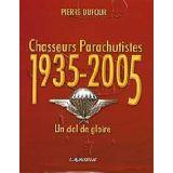 Chasseurs Parachutistes 1935 - 2005