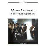 Marie-Antoinette & le complot maçonnique
