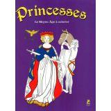 Princesses - Le Moyen Age à colorier