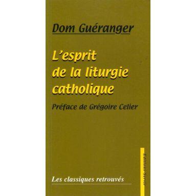 L'esprit de la liturgie catholique