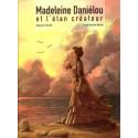 Madeleine Daniélou et l'élan créateur - XIX° siècle.