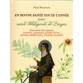En bonne santé toute l'année avec Sainte Hildegarde de Bingen