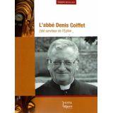 L'abbé Denis Coiffet zélé serviteur de l'Eglise