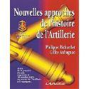 Nouvelles Approches de l'Histoire de l'Artillerie
