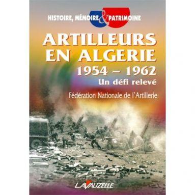Artilleurs en Algérie 1954 - 1962