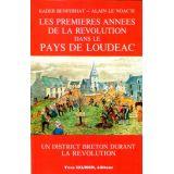 Les premières années de la Révolution dans le pays de Loudéac