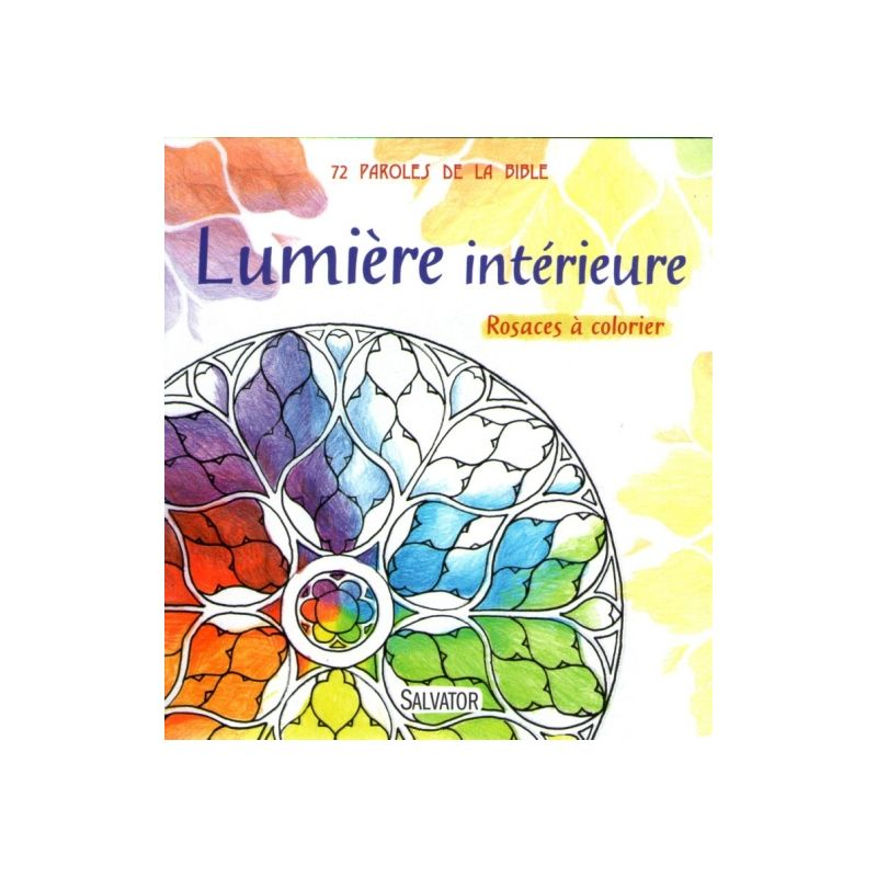 Marie pierre musseau lumi re int rieure 72 paroles de la bible livres en famille - Rosaces a colorier ...
