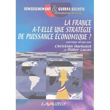 La France a-t-elle une stratégie de puissance économique